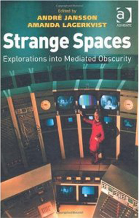 Strange Spaces: Geographical Explorations into Mediated Obscurity